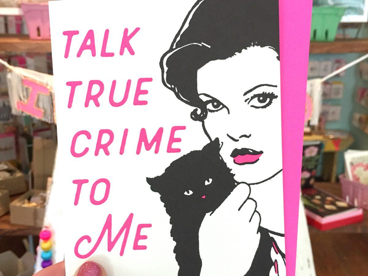 Talk True Crime To Me
