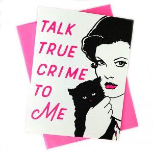 True Crime Greeting Card