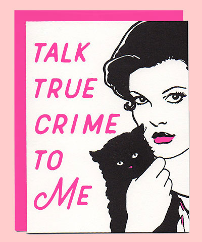 True Crime Letterpress Card